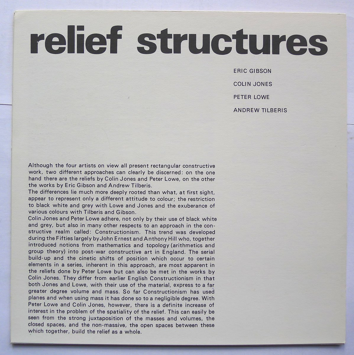 STRUCTURALISM  Relief Structures  Eric Gibson, Colin Jones, Peter Lowe,  Andrew Tilberis  Institute of Contemporary Arts, London, May 1966